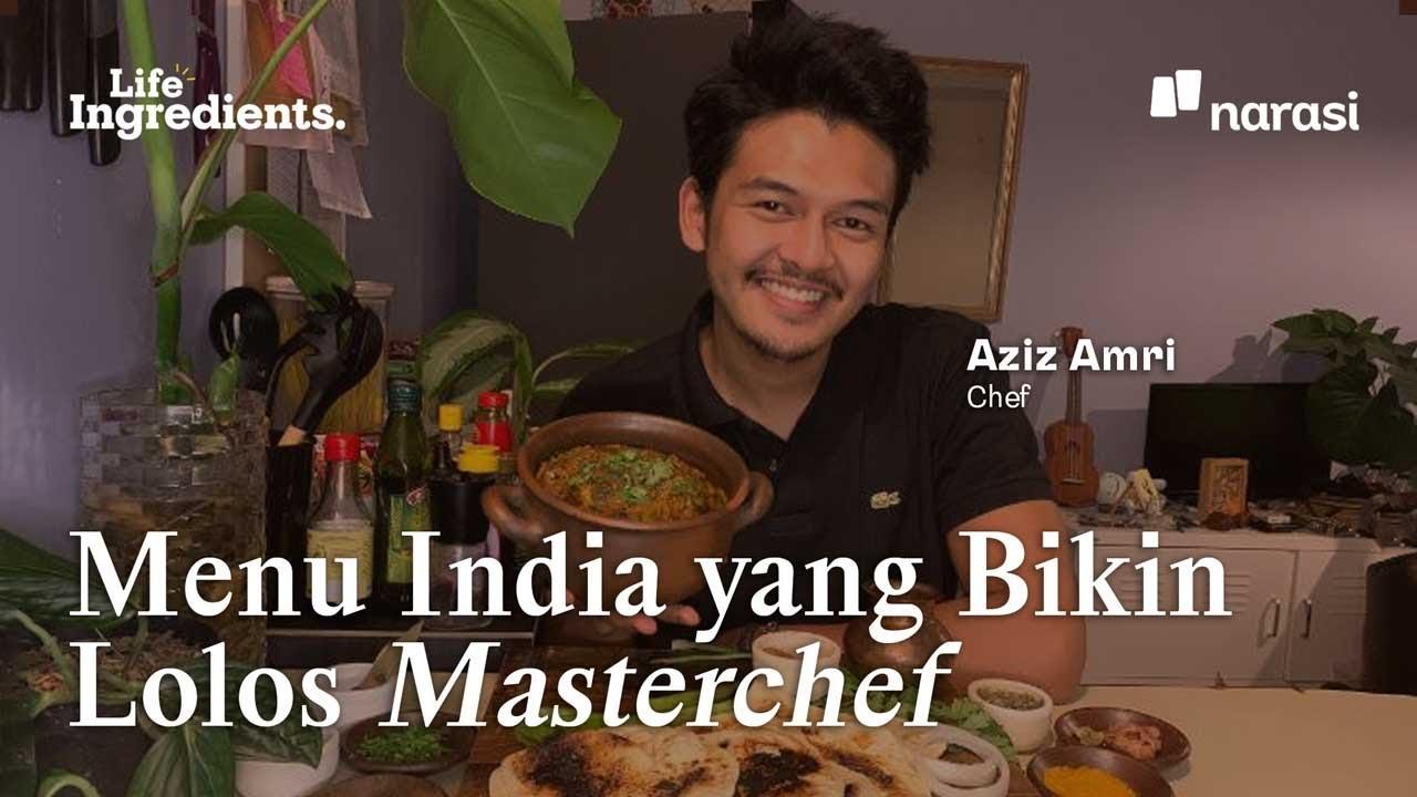 Menu India yang Bikin Lolos MasterChef | Life Ingredients