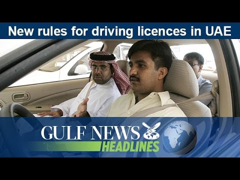 New rules for driving licences in UAE - GN Headlines