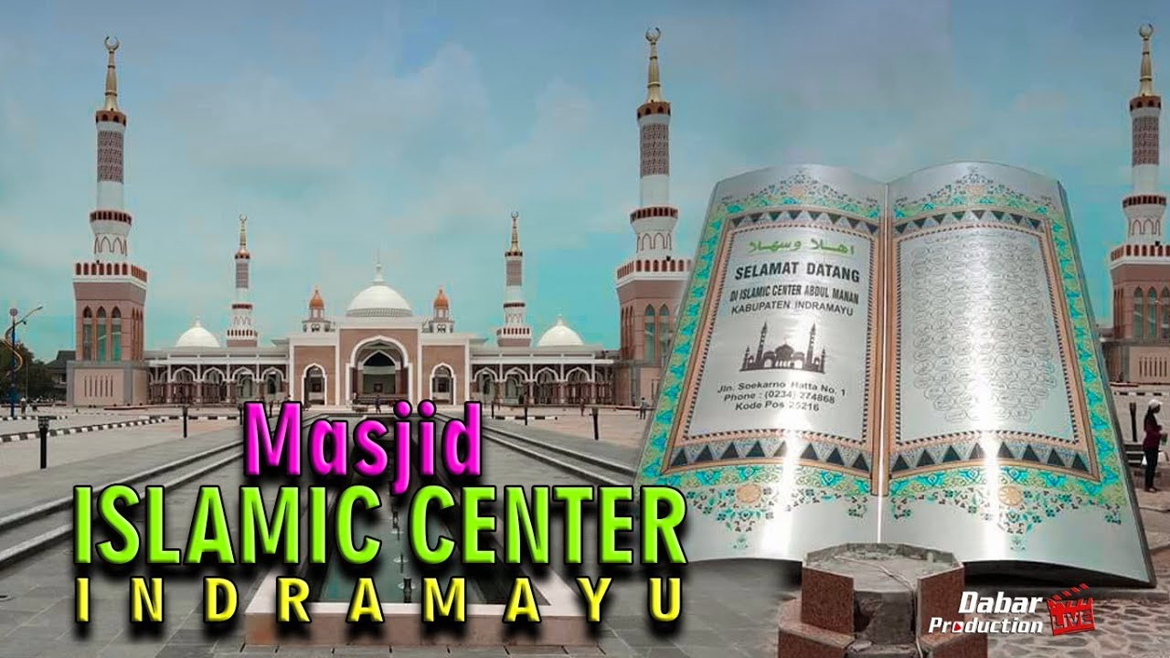 Masjid Islamic Center Indramayu Full Terbaru Youtube