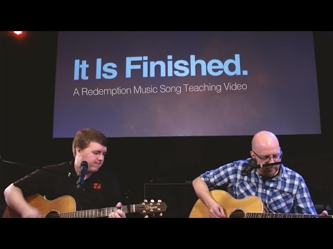 It Is Finished (A Redemption Song Teaching Video)