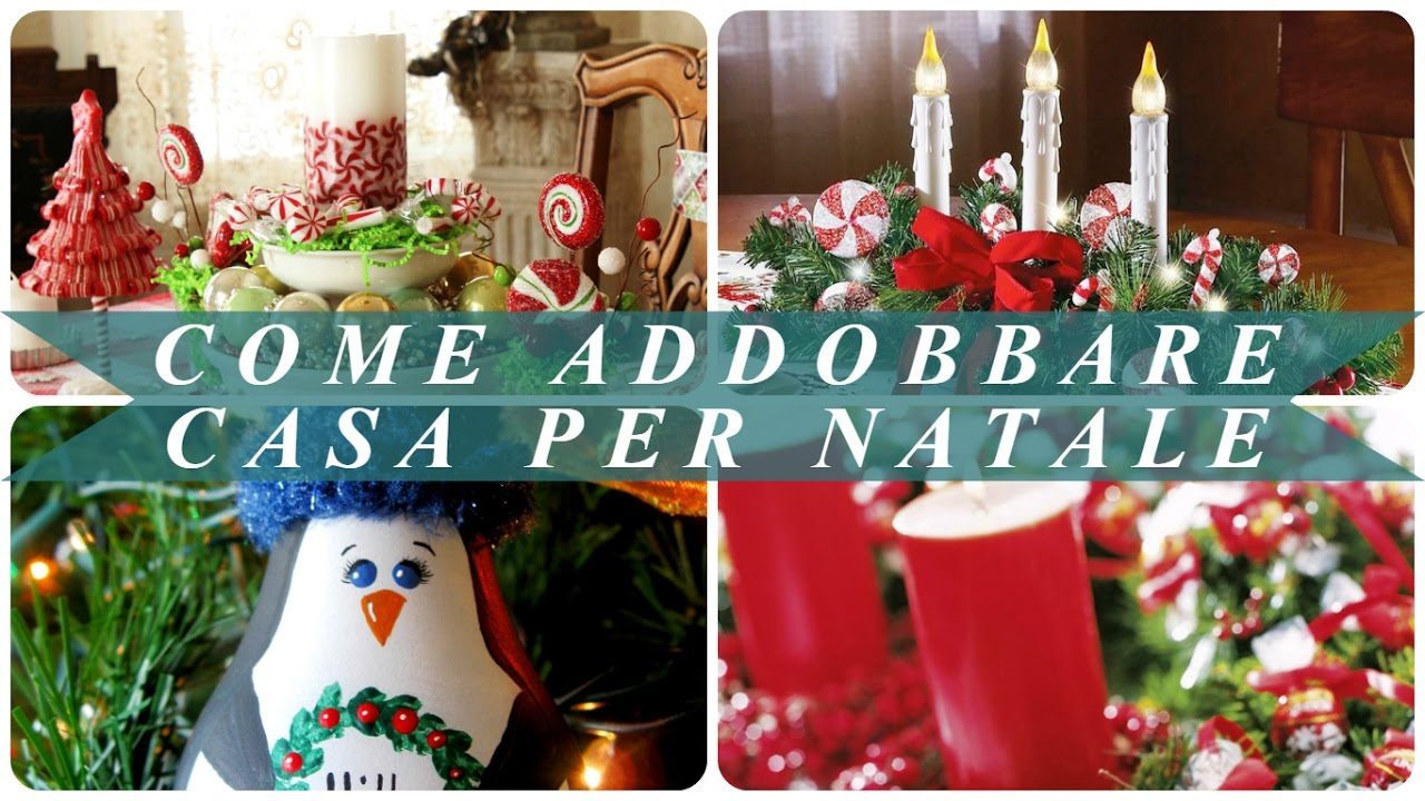 Come addobbare casa per natale youtube for Addobbi per la classe natale