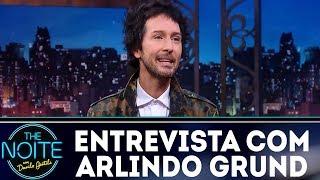 Entrevista com Arlindo Grund | The Noite (19/12/17)