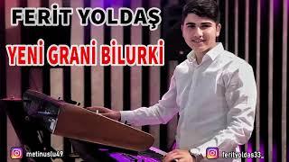 Yeni Grani Bilurki 2019 - Ferit Yoldaş | Metin Uslu