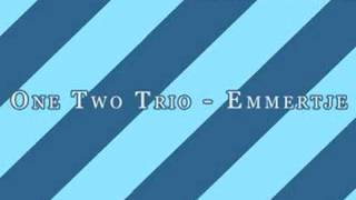 One Two Trio - Emmertje