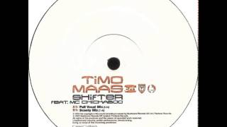 timo maas featuring mc chickaboo shifter full vocal mix