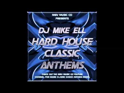Hard House Classic Anthems Mixed & Compiled By Dj Mike Ell For Mev Music Co