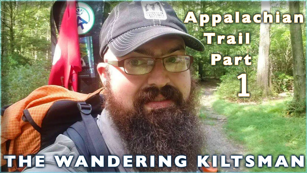 Appalachian Trail Part 1 The Wandering Kiltsman and The Hitchiker's Chef on The Long Walk