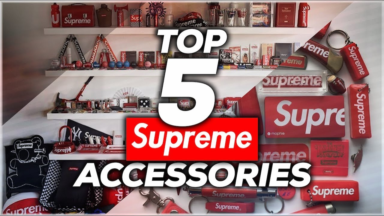 Top 5 Supreme Accessories Of All Time