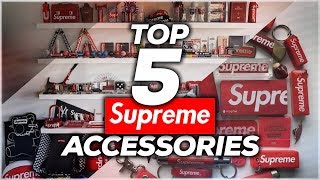 Top 5 Supreme Accessories Of All Time!