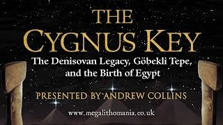 Andrew Collins: The Cygnus Key - The Denisovan Legacy, Göbekli Tepe, and the Birth of Egypt