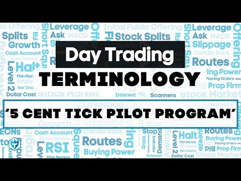 5 Cent Tick Pilot Program : Trading Terminology