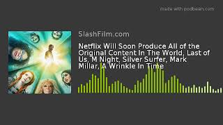 Netflix Will Soon Produce All of the Original Content In The World, Last of Us, M Night, Silver Surf