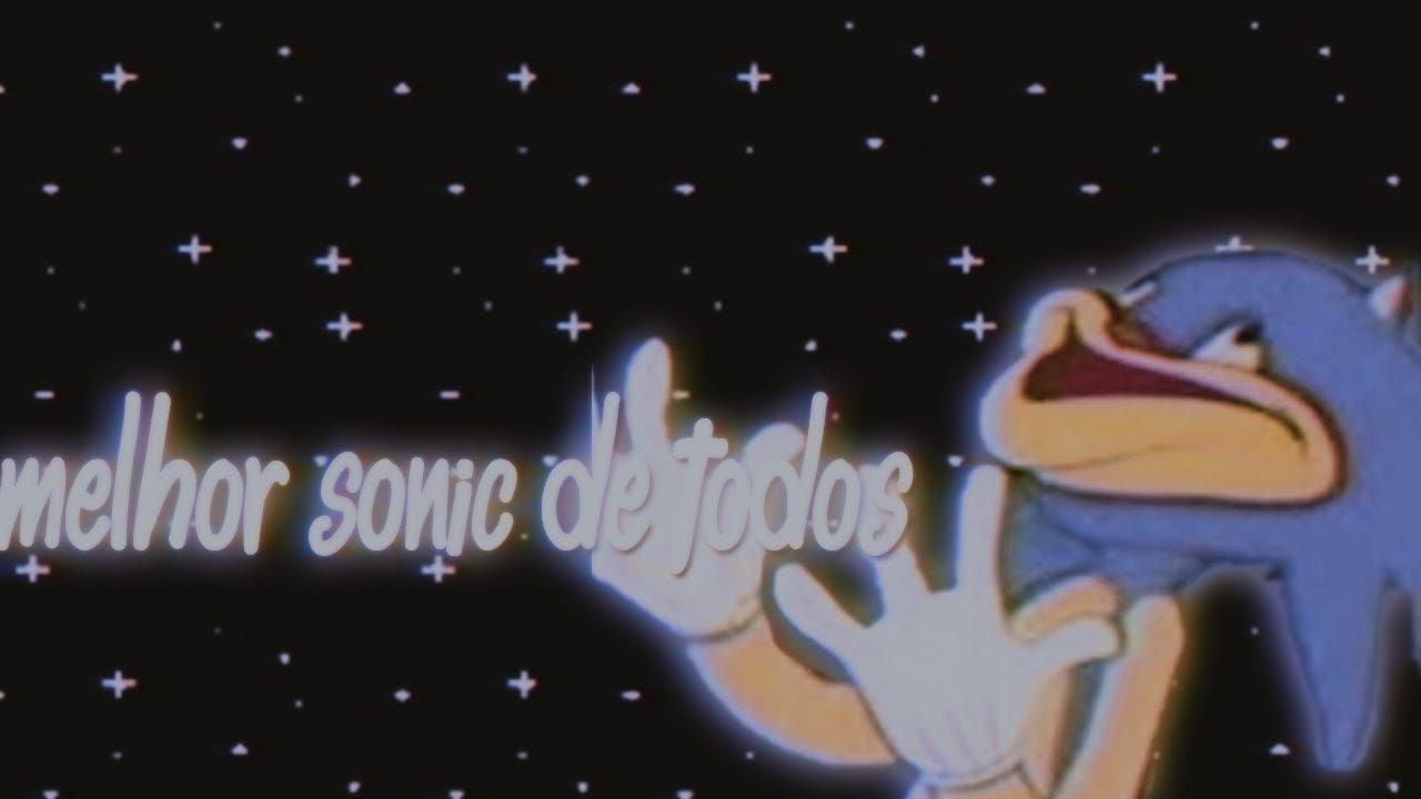Melhor Sonic de Todos!