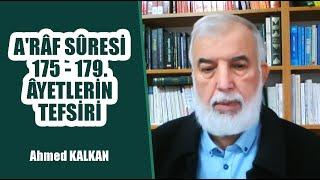 A'râf Sûresi 175 - 179. Âyetlerin Tefsiri - Ahmed KALKAN
