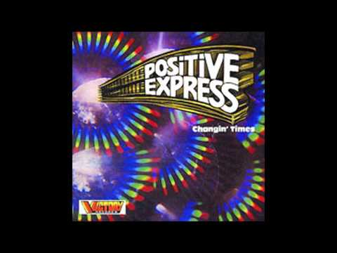 Positive Express - Welcome To The Party