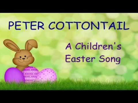 ♫ Peter Cottontail ♫ Children's Easter Song
