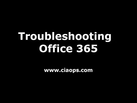 Troubleshooting Office 365