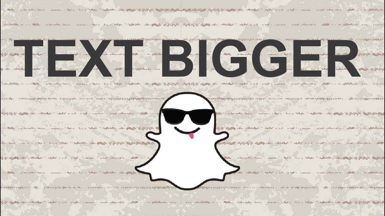 how to get big letters on snapchat