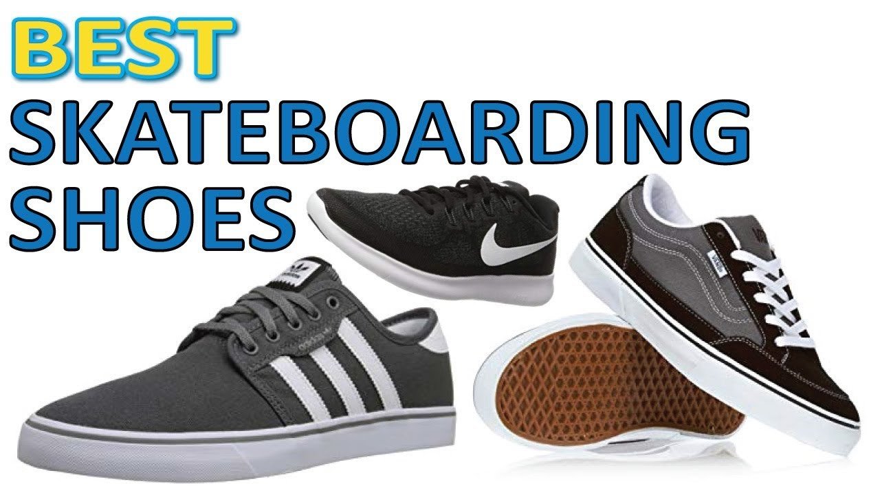 541b50606a6 THE 5 Best Skateboarding Shoes 2019 - YouTube