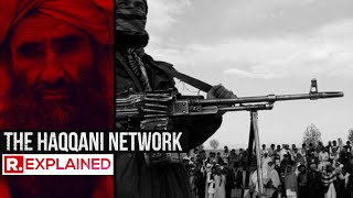 EXPLAINED: The Haqqani Network - Terrorists in Taliban's government
