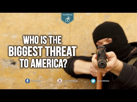 Who is the BIGGEST THREAT to America?
