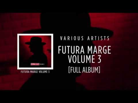 Futura Marge - Volume 3 [Various Artists] ☆☆☆☆☆