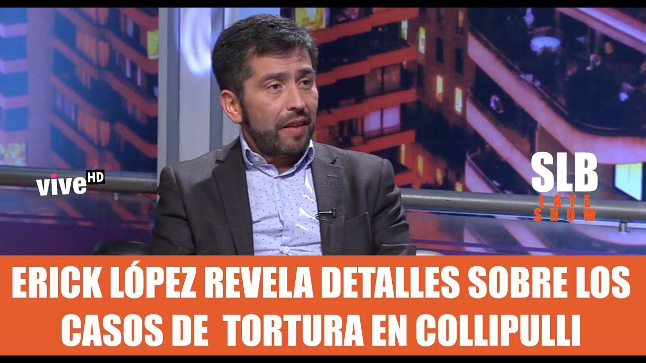 SLB. Periodista Erick López revela detalles del caso de tortura en Collipulli