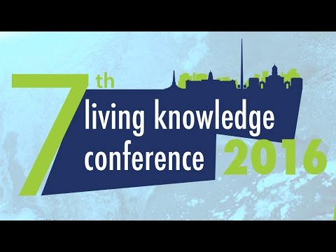 7th Living Knowledge Conference, June 2016 - Plenary 4