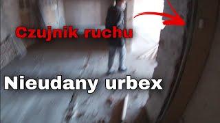 Odpaliliśmy czujnik ruchu - nieudany urbex
