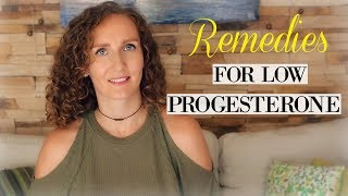 Natural Remedies for Low Progesterone and How To Tell if It's Low - Hormonal Balance #3
