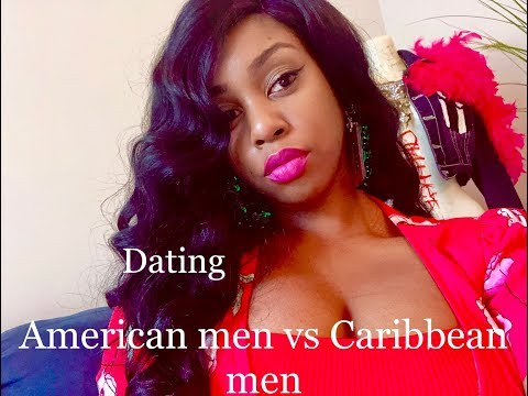 Dating American Men vs Caribbean Men