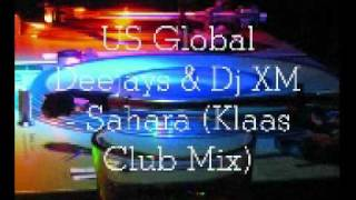 US Global Deejays & Dj XM - Sahara (Klaas Club Mix)