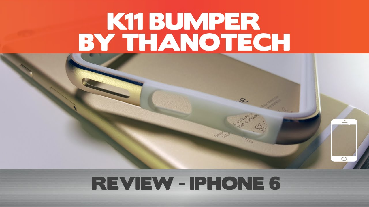 buy popular 5db65 33348 Wow. Just...wow! - K11 Bumper Review - Thanotech iPhone 6 cases