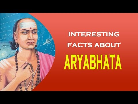 Interesting facts about famous Indian Mathematician cum Astronomer Aryabhata