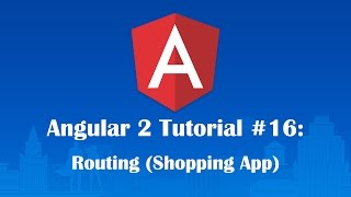 angular 2 tutorial 16 routing shopping application part 3