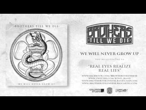 06 - Brothers Till We Die - Real Eyes Realize Real Lies