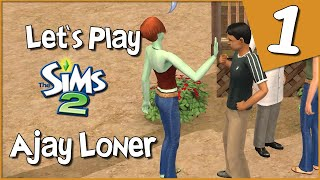 Let's Play The Sims 2 - Ajay Loner #1 - Unrequited Crush