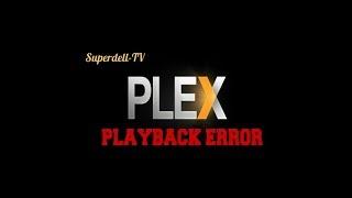 Plex Playback Error Fix
