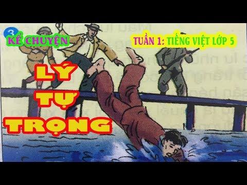 Tuần 1: Kể chuyện LÝ TỰ TRỌNG Tiếng Việt Lớp 5 - Tiếu Học Channel