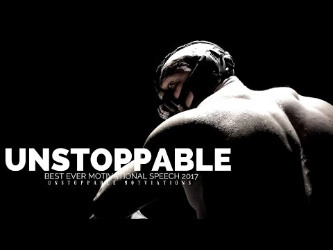UNSTOPPABLE  ► BEST MOTIVATIONAL SPEECH EVER 2017 – MUST LISTEN