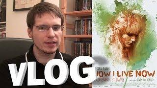 Vlog - How I Live Now (Maintenant c'est ma vie)