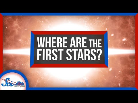 We Still Can't Find the First Stars in the Universe | SciShow News