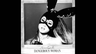 Cover images Ariana Grande   Dangerous Woman full Audio HQ