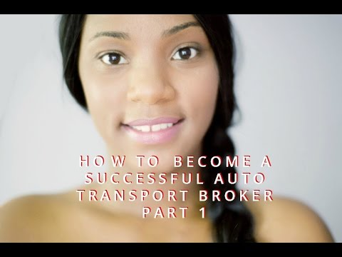 how to become a successful auto transport broker part 1 - How To Become A Auto Broker