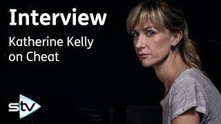 Katherine Kelly on New Thriller Drama | Cheat