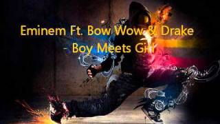 Eminem Ft. Bow Wow & Drake - Boy Meets Girl