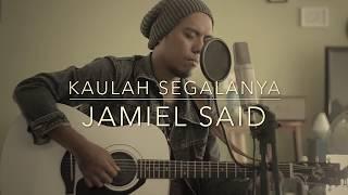 Kaulah Segalanya - Ruth Sahanaya (Jamiel Said Acoustic Chill Cover)