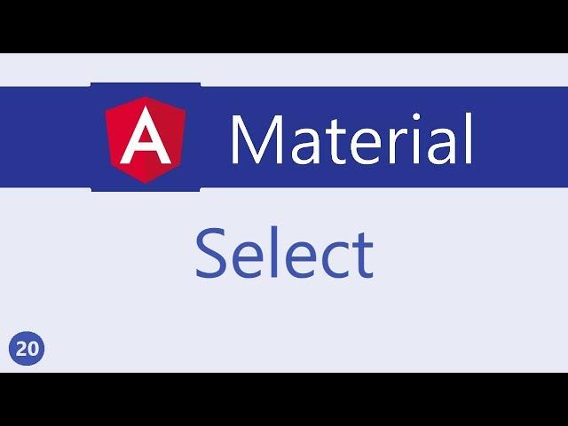 Angular Material Tutorial - 20 - Select