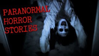 3 True Creepy Paranormal Stories [Viewer Submitted]