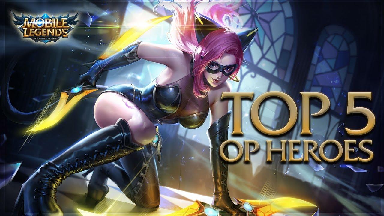 Mobile Legends: Top 5 Overpowered Heroes / Top 5 OP Heroes - YouTube